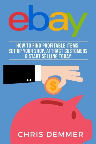 ebay-how-to-find-profitable-items-set-up-your-shop-attract-customers-start-selling-today-volume-4-et