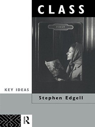Class: Key Concept in Sociology (Key Ideas) by Edgell, Stephen (1993) Paperback