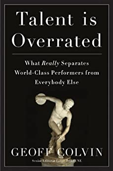 Talent Is Overrated: What Really Separates World-Class Performers from Everybody Else par [Colvin, Geoff]
