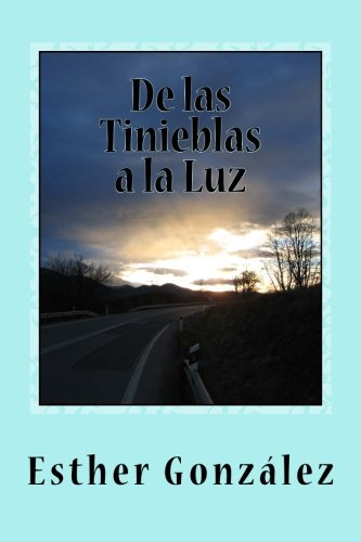 De las Tinieblas a la Luz: Memorias y Testimonios epub
