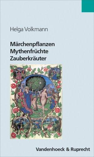 marchenpflanzen-mythenfruchte-zauberkrauter-grune-wegbegleiter-in-literatur-und-kultur