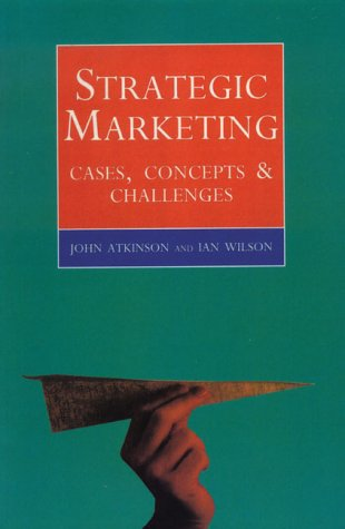 Strategic Marketing: Cases and Concepts: Cases, Concepts and Challenges