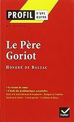Profil d'une oeuvre: Le pere Goriot