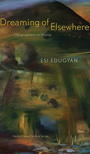 Dreaming of Elsewhere: Observations on Home (Henry Kreisel Memorial Lecture Series) (English Edition)