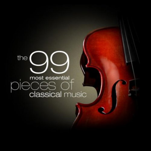 The 99 Most Essential Pieces of Classical Music