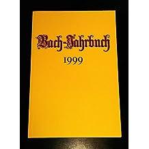 Bach- Jahrbuch 1999