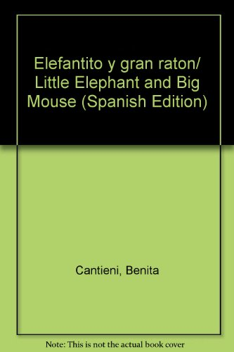 Elefantito y gran raton/Little Elephant and Big Mouse por Benita Cantieni