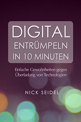 Digital Entrümpeln in 10 Minuten: Einfache Gewohnheiten gegen Überladung von Technologien