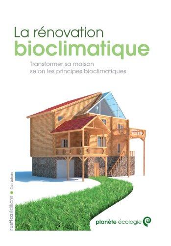 La rénovation bioclimatique