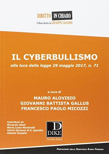 Il cyberbullismo. Alla luce della legge 29 maggio 2017, n. 71