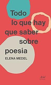 Todo lo que hay que saber sobre poesía par Elena Medel