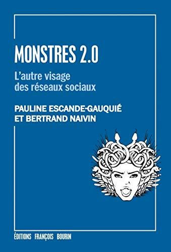 Monstres 2.0 : L'autre visage des réseaux sociaux