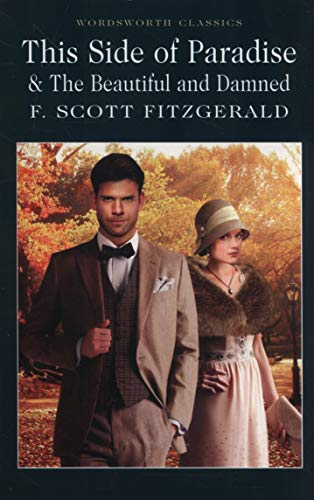 This Side of Paradise / The Beautiful and Damned (Wordsworth Classics) por F. Scott Fitzgerald