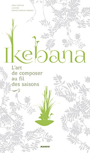 Ikebana : L'art de composer au fil des saisons par From Editions Mango