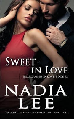 [(Sweet in Love (Billionaires in Love Book 3.5))] [By (author) Nadia Lee] published on (October, 2014)