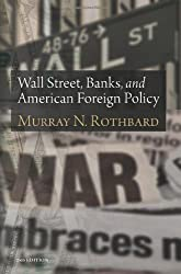 Wall Street, Banks, and American Foreign Policy [Taschenbuch] by Murray N. Ro...