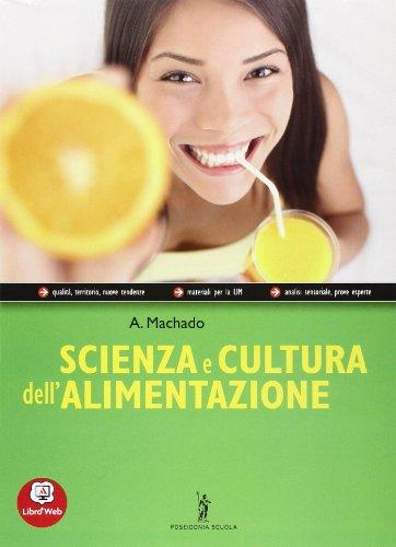 Scienza e cultura dell'alimentazione. Con quaderno delle competenze. Con espansione online. Per le Scuole superiori