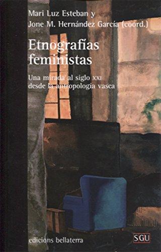 ETNOGRAFIAS FEMINISTAS: Una mirada al siglo XXI desde la antropología vasca (SGU)