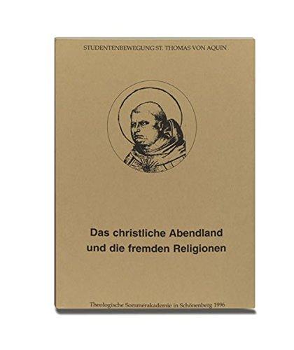 Das christliche Abendland und die fremden Religionen: Theologische Sommerakademie in Schönenberg 1996