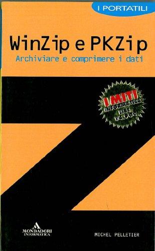 WinZip e PKZip. Archiviare e comprimere i dati di Michel Pelletier