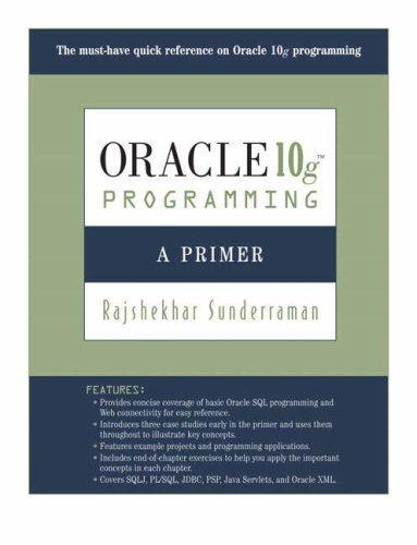 Oracle 10g Programming: A Primer by Sunderraman, Rajshekhar published by Addison-Wesley (2007)