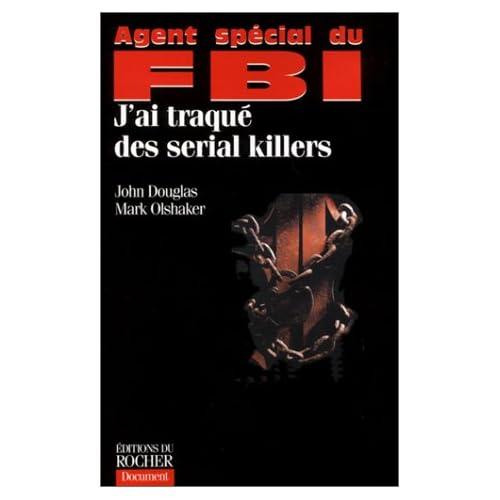 Agent spécial du FBI : J'ai traqué des serial killers