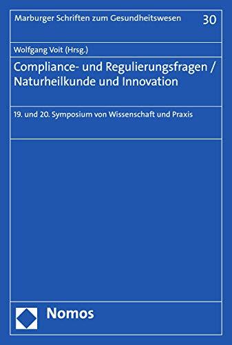 Descargar Epub Compliance- und Regulierungsfragen / Naturheilkunde und Innovation: 19. und 20. Symposium von Wissenschaft und Praxis (Marburger Schriften zum Gesundheitswesen 30)