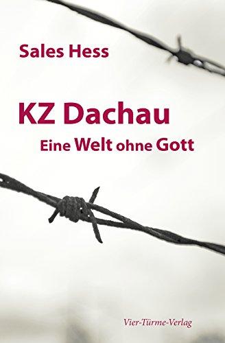 KZ Dachau: Eine Welt ohne Gott