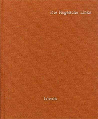 Die Hegelsche Linke: Texte aus den Werken von Heinrich Heine, Arnold Ruge, Moses Hess, Max Stirner, Bruno Bauer, Ludwig Feuerbach, Karl Marx und Sören Kierkegaard
