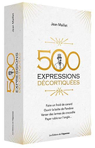 500 expressions décortiquées par Jean Maillet