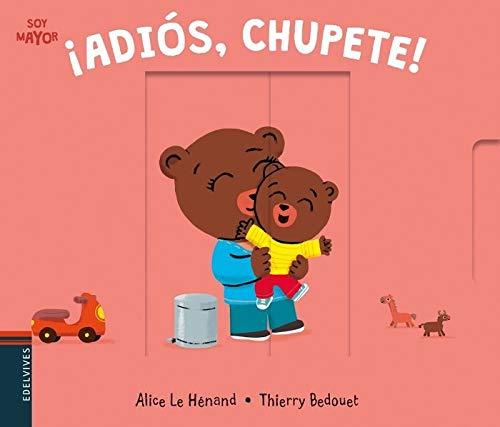 ¡Adiós, chupete! (Soy mayor) por Alice Le Hénand
