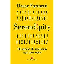 Serendipity: 50 storie di successi nati per caso (Italian Edition)