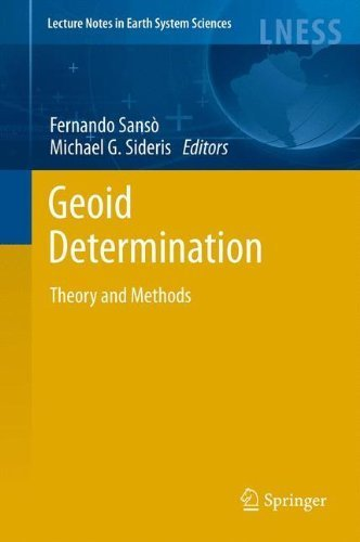 Geoid Determination: Theory and Methods (Lecture Notes in Earth System Sciences) (2013-02-14)