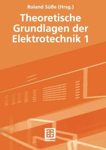 Theoretische Grundlagen der Elektrotechnik 1 (German Edition)