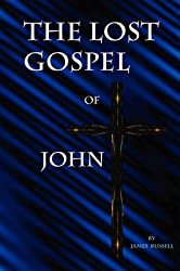 [(The Lost Gospel of John)] [By (author) James Russell ] published on (May, 2008)