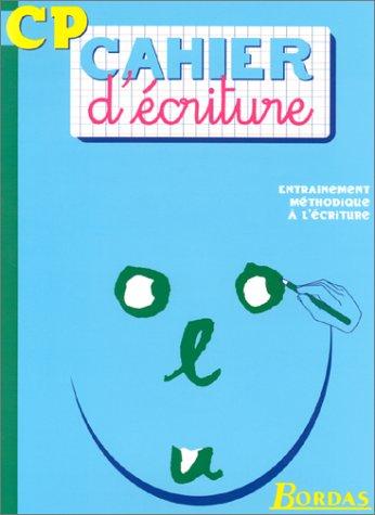 Cahier d'écriture CP par Danièle Bastien