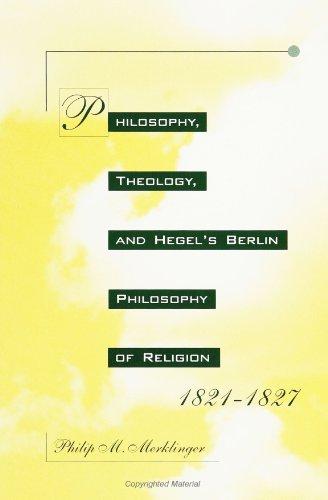 Philosophy, Theology, and Hegel's Berlin Philosophy of Religion, 1821-1827