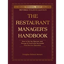 The Restaurant Manager's Handbook: How to Set Up, Operate, and Manage a Financially Successful Food Service Operation 4th Edition: How to Set Up, Operate ... Successful Food Service Operation