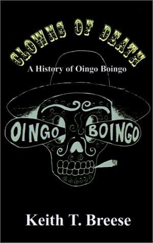 Clowns of Death: A History of Oingo Boingo