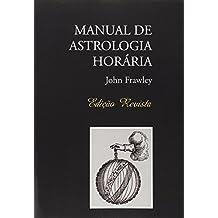 MANUAL DE ASTROLOGIA HORÁRIA - Edição Revista