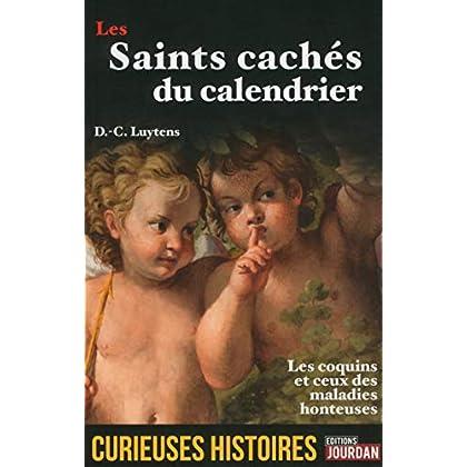 Les saints cachés du calendrier - Curieuses histoir