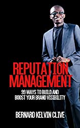 Reputation Management: 99 Ways to Build & Boost Your Brand Visibility (English Edition)
