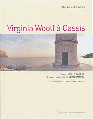 Virginia Woolf à Cassis : Roches et failles