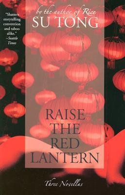 By Tong, Su ( Author ) [ Raise the Red Lantern: Three Novellas (Perennial) By Jul-2004 Paperback