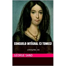 Consuelo intégral (3 tomes) (French Edition)