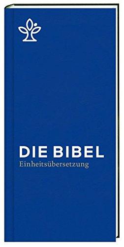 Die Bibel. Taschenausgabe blau mit Reißverschluss.: Gesamtausgabe. Revidierte Einheitsübersetzung 2017