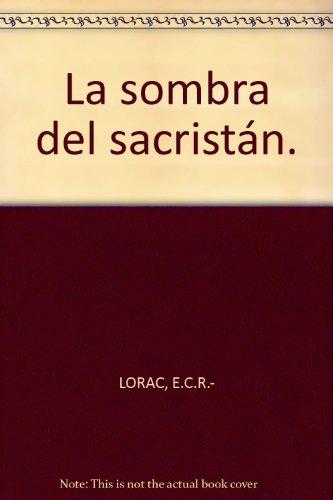 La sombra del sacristán. [Tapa blanda] by LORAC, E.C.R.-