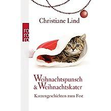 Weihnachtspunsch und Weihnachtskater: Katzengeschichten zum Fest