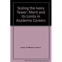 Scaling the Ivory Tower: Merit and Its Limits in Academic Careers