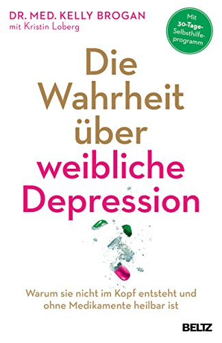 Weibliche Bodys (Die Wahrheit über weibliche Depression: Warum sie nicht im Kopf entsteht und ohne Medikamente heilbar)